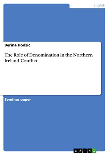 The Role of Denomination in the Northern Ireland Conflict (English Edition)
