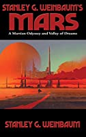 Stanley G. Weinbaum's Mars: A Martian Odyssey and Valley of Dreams
