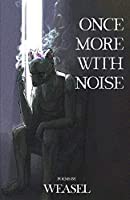 Once More with Noise