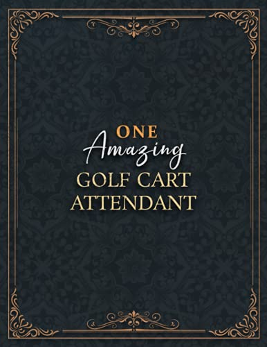 Golf Cart Attendant Notebook - One Amazing Golf Cart Attendant Job Title...