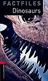 Oxford Bookworms Library Factfiles 3 Dinosaurs