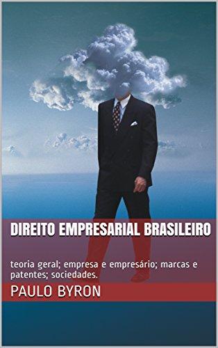 Direito Empresarial brasileiro: teoria geral; empresa e empresário; marcas e patentes; sociedades. (Simples e Objetiva Livro 1)