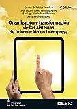 Organización y transformación de los sistemas de información en la empresa (4º e (Libros profesionales)