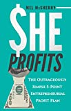 She Profits: The Outrageously Simple 5 Point Entrepreneurial Profit Plan