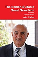 The Iranian Sultan's Great Grandson