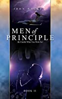 Men of Principle- Book 2: Be Careful What You Wish For