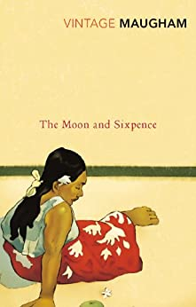 The Moon And Sixpence (Vintage Classics) by [W. Somerset Maugham]