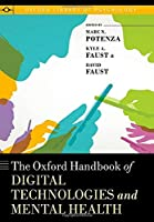 The Oxford Handbook of Digital Technologies and Mental Health (Oxford Library of Psychology)