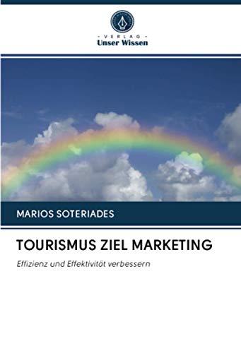 TOURISMUS ZIEL MARKETING: Effizienz und Effektivität verbessern