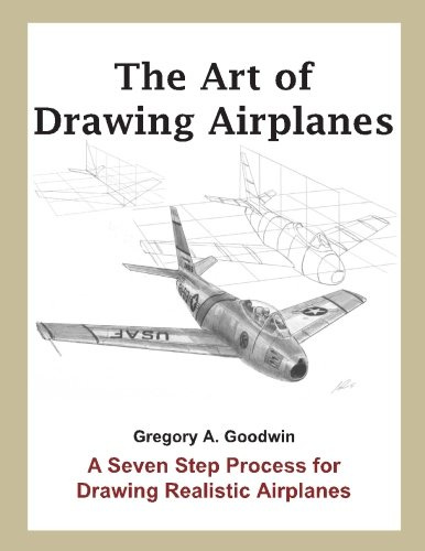 The Art of Drawing Airplanes: A Seven Step Process for Drawing Realistic Airplanes
