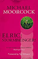 Elric: Stormbringer! (Michael Moorcock Collection)