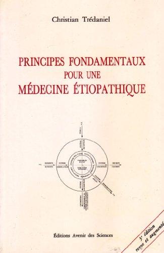 Principes fondamentaux pour une médecine étiopathique