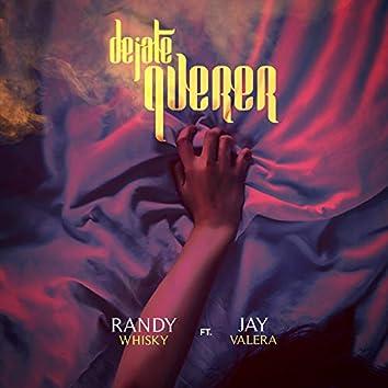 Déjate Querer (feat. Jay Valera)