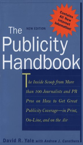 The Publicity Handbook, New Edition: The Inside Scoop from More than 100 Journalists and PR Pros on How to Get Great Publicity Coverage (English Edition)