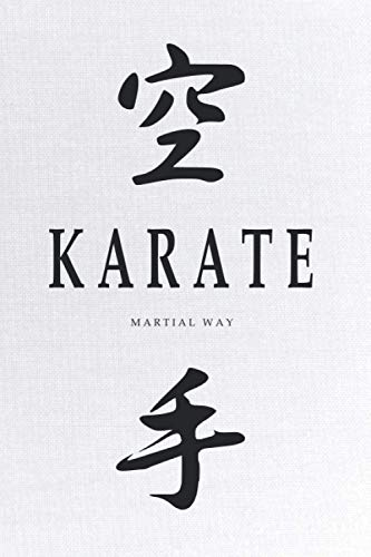 KARATE Martial Way: Japanese Calligraphy White Canvas-looking Glossy Cover Notebook 6 x 9