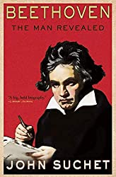 Image: Beethoven: The Man Revealed | Kindle Edition | Print length: 370 pages | by John Suchet (Author). Publisher: Atlantic Monthly Press; Reprint edition (December 2, 2013)