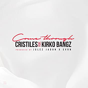 Come Through (Feat. Kirko Bangz)