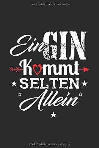Ein Gin Kommt Selten Allein: Notizbuch Planer Tagebuch Schreibheft Notizblock - Geschenk Gin Liebhaber(15,2x229 cm, A5, 6