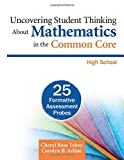 Uncovering Student Thinking About Mathematics in the Common Core, High School: 25 Formative Assessment Probes