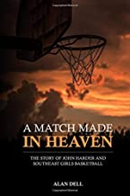 A Match Made in Heaven: The story of John Harder and Southeast girls basketball