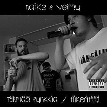 Tyhmää Funkkia / Tiikerityyli