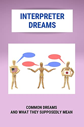 Interpreter Dreams: Common Dreams And What They Supposedly Mean: Dreams Interfere With Reality (English Edition)