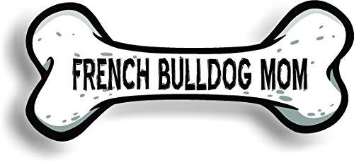 Work House French Bulldog Dog Mom Dog Bone Car Magnet Bumper Sticker 3'x7'