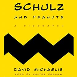 Image: Schulz and Peanuts: A Biography | Audible Audiobook – Unabridged | by David Michaelis (Author), Holter Graham (Narrator), HarperAudio (Publisher). Publisher: HarperAudio. Audible.com Release Date: October 16, 2007