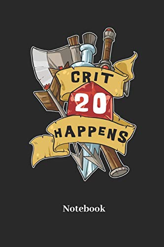 Crit Happens Notebook: Blank Notebook For Fantasy Role Play Game Fans I Boardgame I Tabletop Player I Dungeons I Dragons I Dice Roll I D20 - Diary Sketchbook Gift