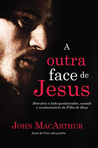 A outra face de Jesus.