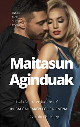 Maitasun Aginduak (INSTA MAITE ALPHA ROMANCE Book 12) (Basque Edition)