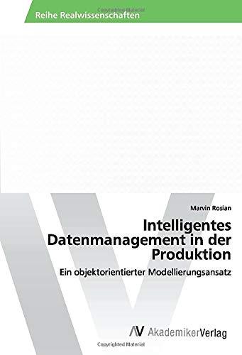 Intelligentes Datenmanagement in der Produktion: Ein objektorientierter Modellierungsansatz