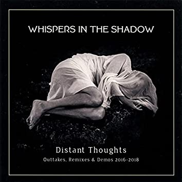 Distant Thoughts (Outtakes, Remixes & Demos 2016-2018)