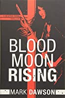 Blood Moon Rising (A Beatrix Rose Thriller)