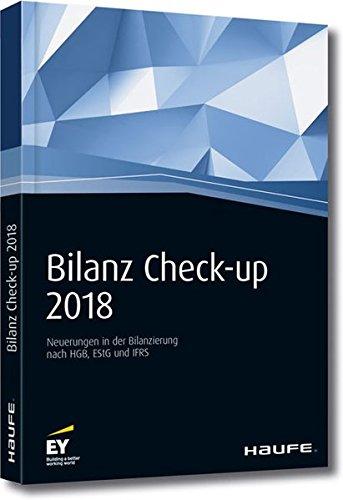 Bilanz Check-up 2017: Neuerungen in der Bilanzierung nach HGB, EStG und IFRS