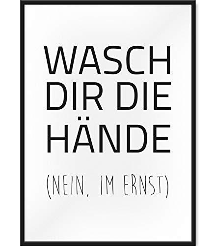 Papierschmiede Spruch-Poster   DIN A4 fertig gerahmt im schwarzen Bilderrahmen aus Echtholz   Wasch Dir die Hände - Nein im Ernst!