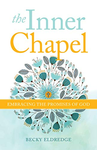 The Inner Chapel: Embracing the Promises of God