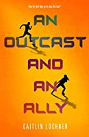 An Outcast and an Ally (Soldier and a Liar Series, 2)