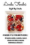 Light By Linda - Maigrir en se faisant plaisir ! : 141 recettes allégées, illustrées, faciles à réaliser avec toutes les valeurs nutritionnelles détaillées !