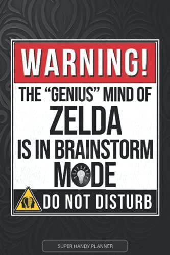 Zelda: Warning The Genius Mind Of Zelda Is In Brainstorm Mode - Zelda Name Custom Gift Planner Calendar Notebook Journal