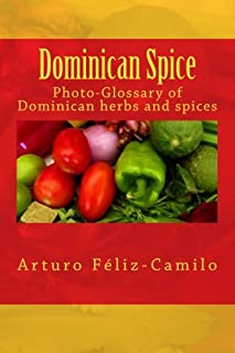 Dominican Spice: Photographic glossary of Dominican herbs and spices