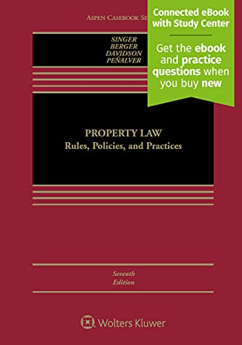 Compare Textbook Prices for Property Law: Rules, Policies, and Practices [Casebook Connect] Aspen Casebook 7 Edition ISBN 9781454881797 by Professor Joseph William Singer,Bethany R Berger,Nestor M Davidson,Eduardo Moises Penalver