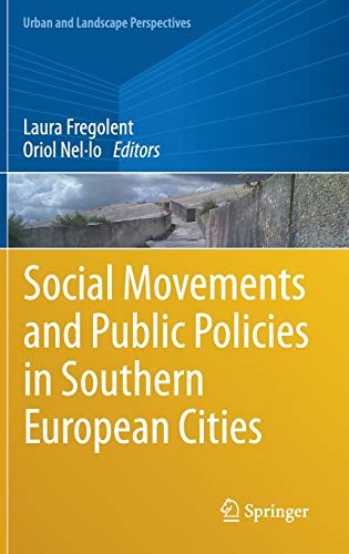 Social Movements and Public Policies in Southern European Cities: 21 (Urban and Landscape Perspectives)
