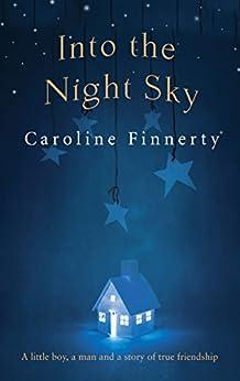 Into the Night Sky by [Caroline Finnerty]