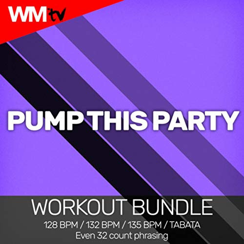 Pump This Party (Workout Bundle / Even 32 Count Phrasing)