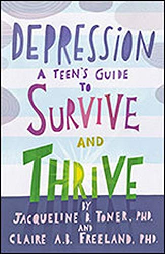 Depression: A Teen's Guide to Survive and Thrive
