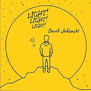 Light! Light! Light!