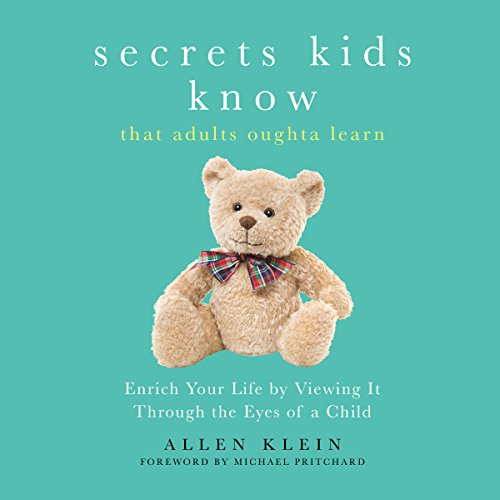 Secrets Kids Know...That Adults Oughta Learn audiobook cover art