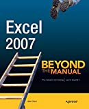 Excel 2007: Beyond the Manual
