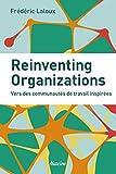 Reinventing Organizations - Vers des communautés de travail inspirées.